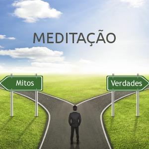 Meditação: mitos e verdades